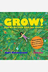 GROW: How We Get Food from Our Garden (Food Books for Kids Book 3) Kindle Edition