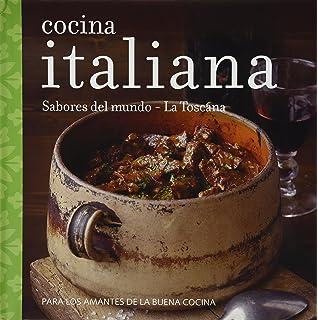 Cocina Italiana: Sabores del Mundo - La Toscana