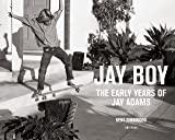 Jay Boy: The Early Years of Jay Adams Surfing and Skating