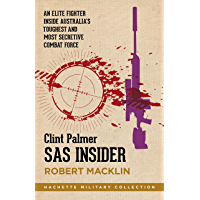 SAS Insider: An elite SAS fighter on life in Australia's toughest and most secretive combat unit (Hachette Military Collection Book 3)