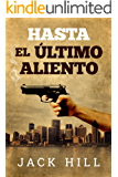 Hasta El Último Aliento: Vol. 1 (Thriller espionaje) (Sebastian Daguerre) (Spanish Edition)