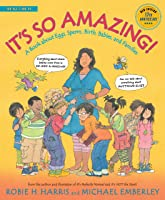 It's So Amazing!: A Book About Eggs Sperm Birth