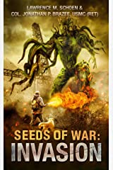 Invasion (Seeds of War Book 1) Kindle Edition