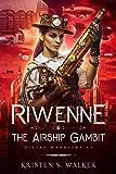 Riwenne & the Airship Gambit (Divine Warriors Book 3)