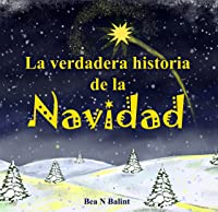 La Verdadera Historia De La Navidad: Libro De