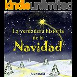 La verdadera historia de la Navidad - Libro de Navidad: Libros para niños