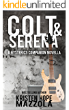 Colt & Serena: A Hysterics Companion Novella (The Hysterics Book 2)