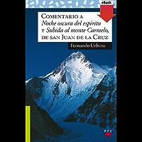 """Comentario a """"Noche oscura del espíritu"""" y """"Subida al monte Carmelo"""", de san Juan de la Cruz (eBook-ePub) (Sauce nº 181)"""