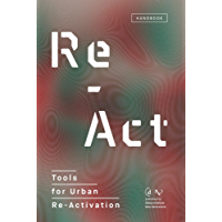 Re-Act: Tools for Urban Re-Activation (English Edition)