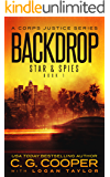 Backdrop: A Corps Justice Series (Stars & Spies Book 1)