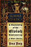 Summa Elvetica: A Casuistry of the Elvish Controversy (Arts of Dark and Light Book 0)