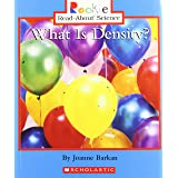 What Is Density? (Rookie Read-About Science: Physical Science: Previous Editions) (Rookie Read-About Science (Paperback))