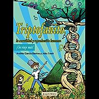 Triptofanito, la sexualidad y reproducción humana: ¡Un viaje más!