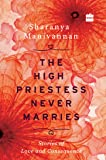 The High Priestess Never Marries: Stories of Love and Consequence