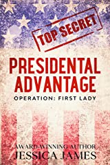 Presidential Advantage: Operation First Lady Kindle Edition