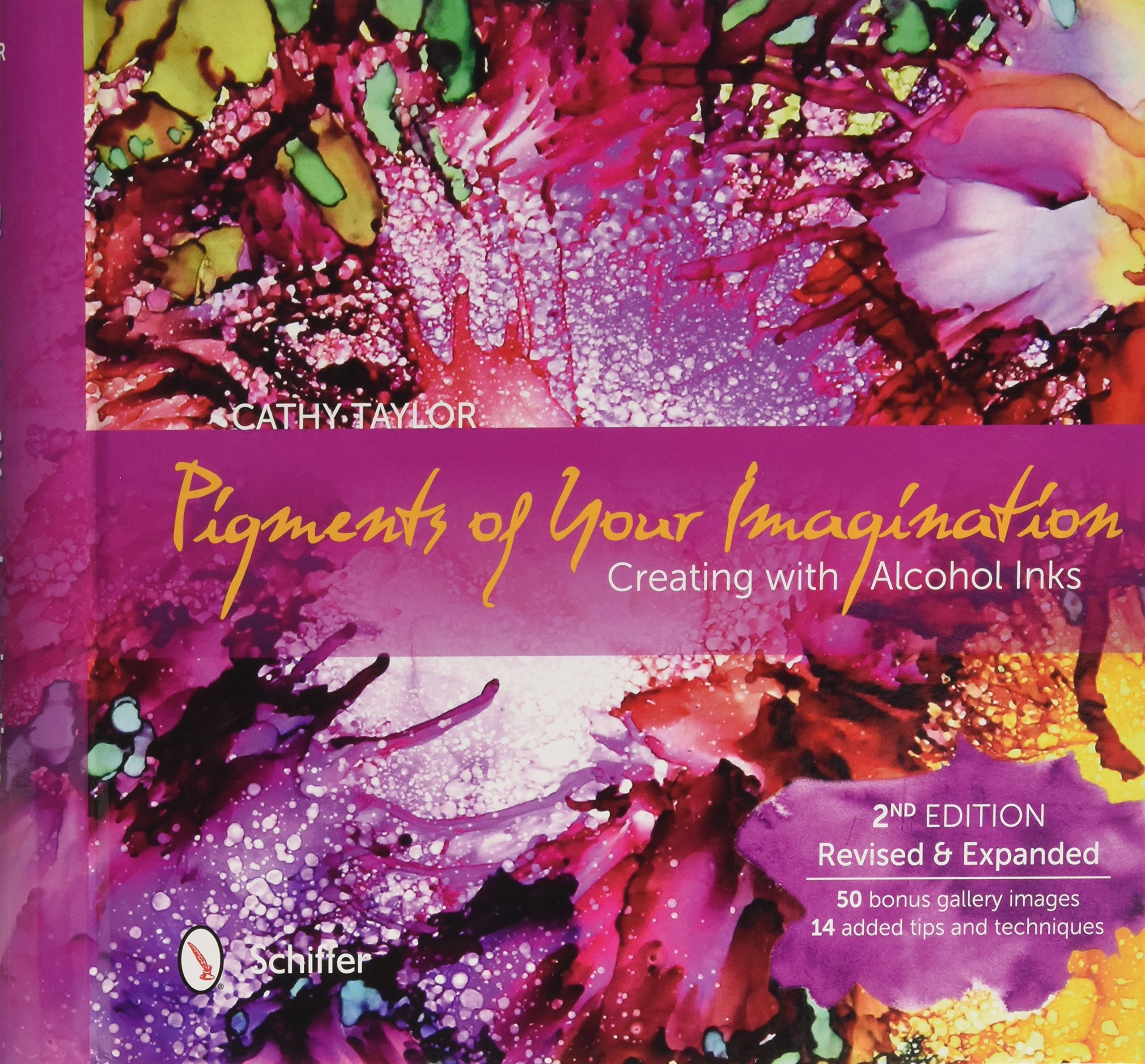 Pigments of Your Imagination: Creating with Alcohol Inks: Cathy Taylor:  9780764351334: Amazon.com: Books