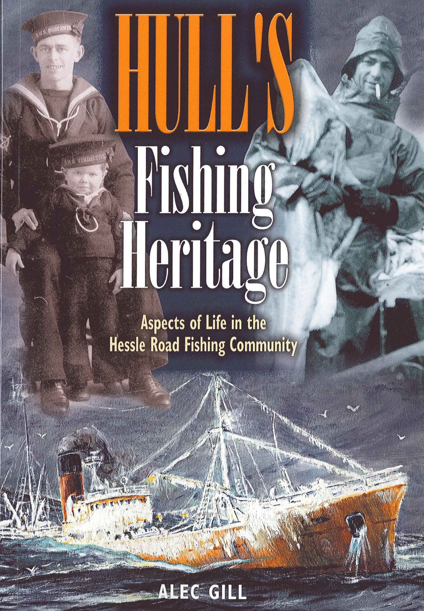Hull's Fishing Heritage: Aspects of Life in the Hessle Road