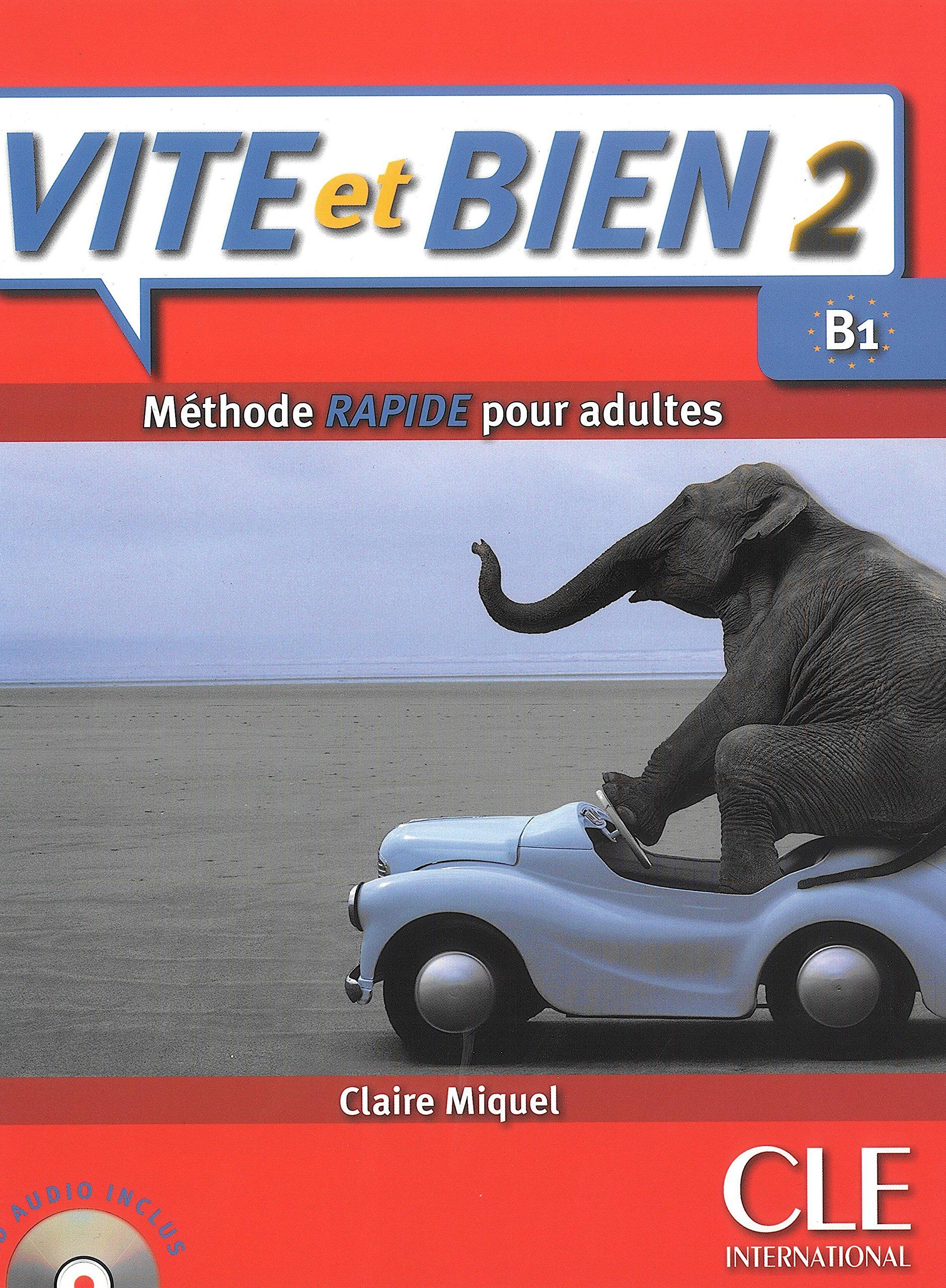 Vite et BIen Livre 2 CD Audio Corriges 2 Level B1 French