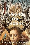 Among the Thorns: A Tor.Com Original