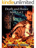 Death and Honor: Book 1 of 2