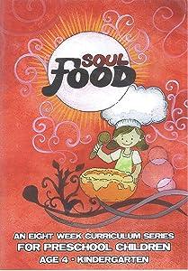 Soul Food - An Eight Week Curriculum Series for Preschool Children (Age 4 - Kindergarten)