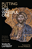 Putting on on the Wakeful One: Attuning to the Spirit of Jesus through Watchfulness