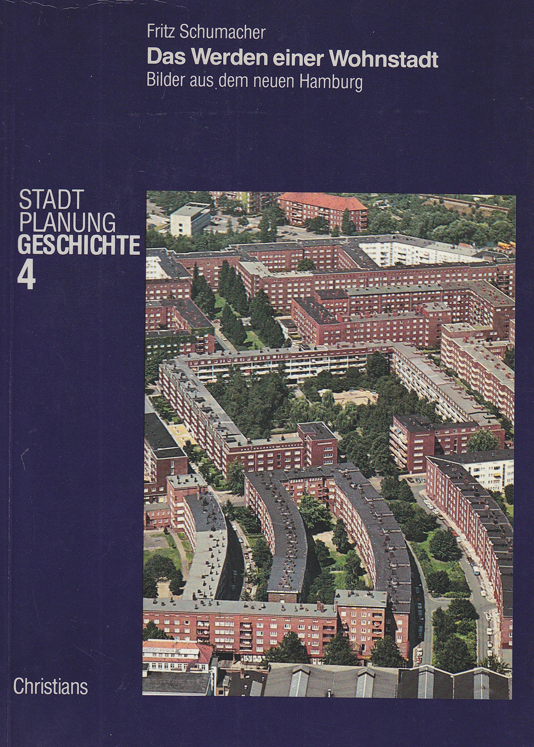 Das Werden einer Wohnstadt. Bilder vom neuen Hamburg