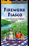 Firework Fiasco (Zoe Donovan Cozy Mystery Book 29)