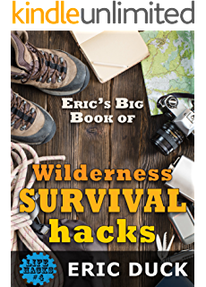 Big survival guide all necessary skills to survive in any erics big book of wilderness survival hacks the ultimate diy field guide for adventures in fandeluxe Images