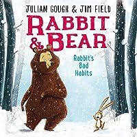 Rabbit's Bad Habits: Rabbit and Bear, Book 1