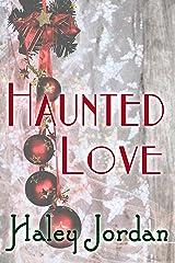 Haunted Love Kindle Edition