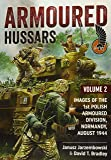 Armoured Hussars 2: Images of the 1st Polish Armoured Division, Normandy, August 1944