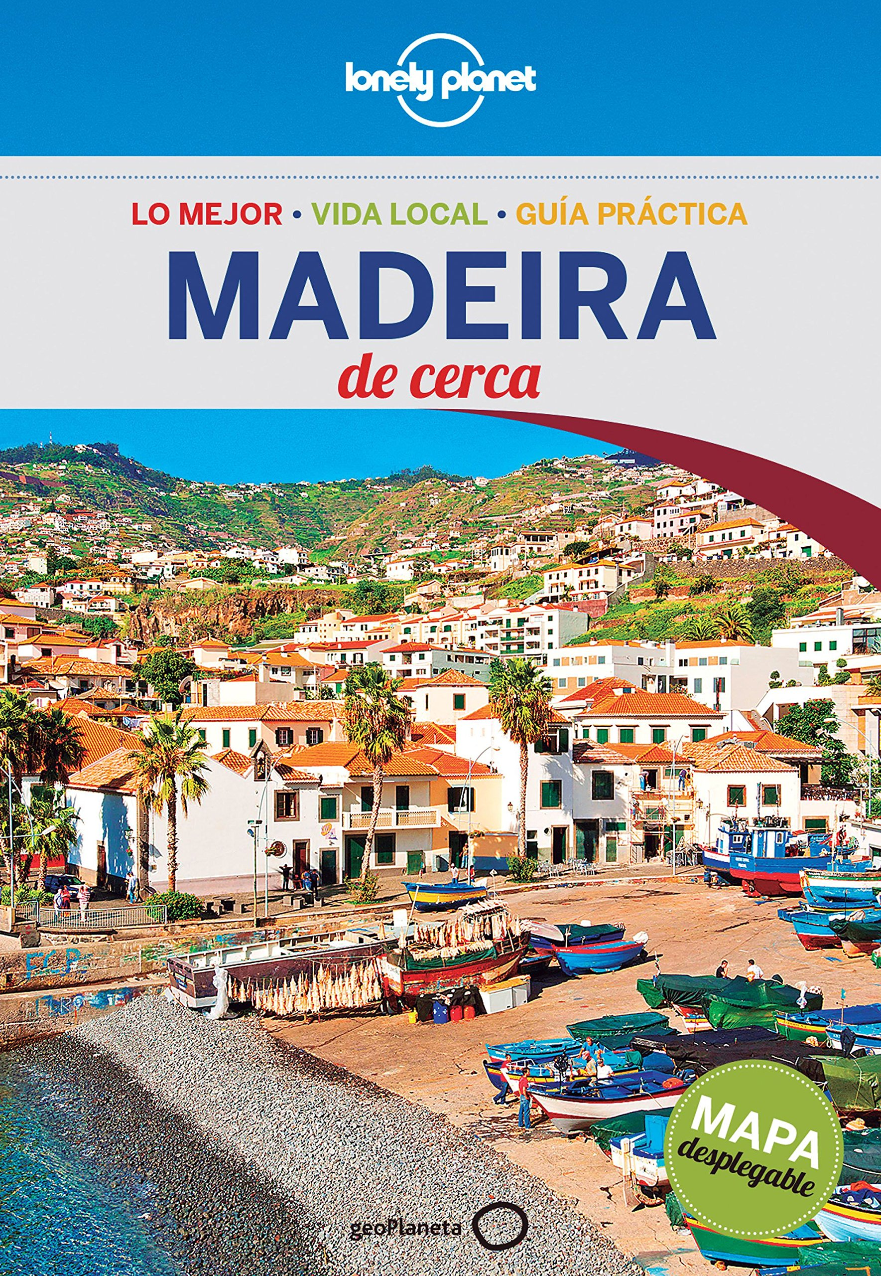 Madeira De cerca 1 (Guías De cerca Lonely Planet) Tapa blanda – 23 feb 2016 Marc Di Duca Esther Cruz Santaella GeoPlaneta 8408148435