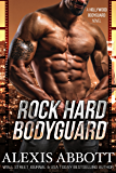 Rock Hard Bodyguard: A Hollywood Bodyguard Romance