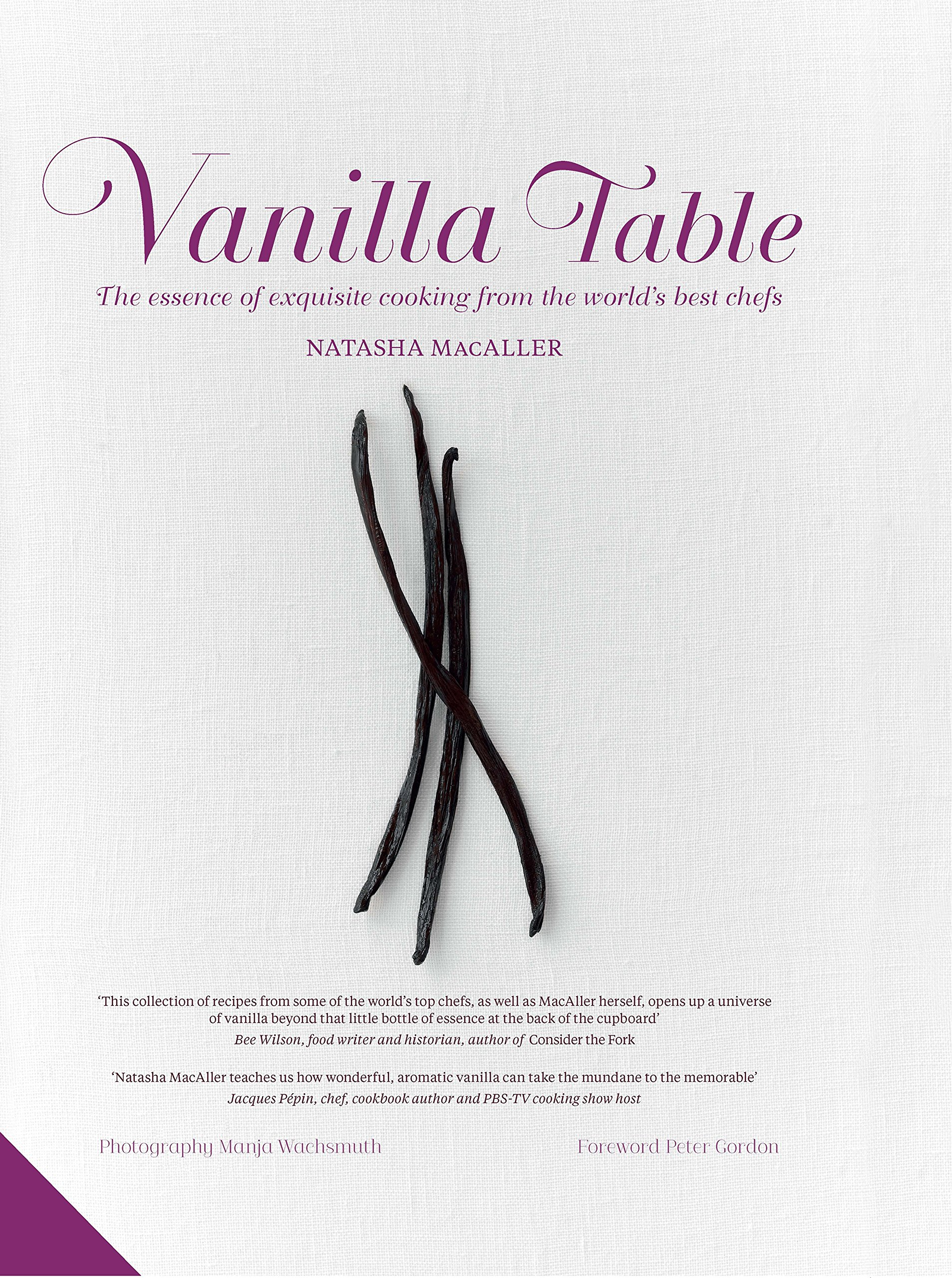 Vanilla Table The Essence Of Exquisite Cooking From The Worlds