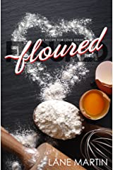 Floured (A Recipe For Love Book 1) Kindle Edition