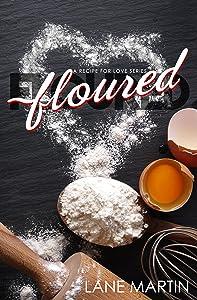 Floured (A Recipe For Love Book 1)
