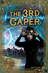 The 3rd Caper (The 13th Clock Book 1) Kindle Edition