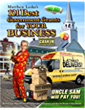 101 The Best Government Grants For Your Business (101 Best Government Grants In America Book 4)