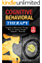 Cognitive Behavioral Therapy: A Complete Guide on Cognitive Behavioral Therapy, How To Analyze People, Empath AND Stoicism - A FOUR Book Bundle (CBT, Body Language, Emotions, Philosophy)