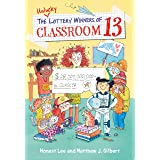 The Unlucky Lottery Winners of Classroom 13 (Classroom 13 Series Book 1)