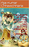"The Legend of Shiva, Book 1: THE STORY OF LORD SHIVA'S MARRIAGE WITH PARVATI: Based entirely on Goswami Tulsidas' classics: ""Ram Charit Manas"" & ""Parvati Mangal"". (The Legend of Lord Shiva: BOOK 1)"