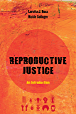 Reproductive Justice: An Introduction (Reproductive Justice: A New Vision for the 21st Century Book 1)