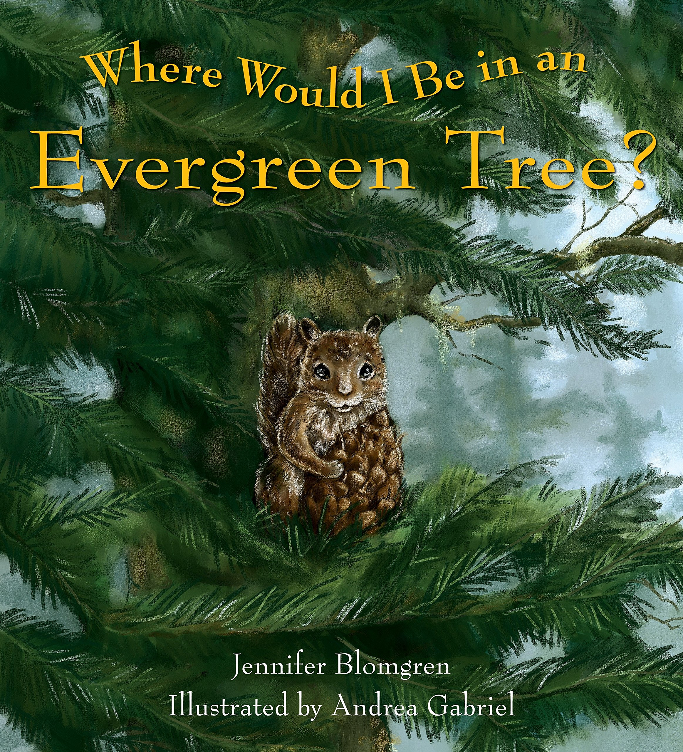 Where Would I Be in an Evergreen Tree? ebook