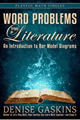 Word Problems from Literature: An Introduction to Bar Model Diagrams (Playful Math Singles) Kindle Edition
