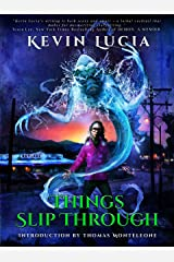 Things Slip Through (Clifton Heights Book 1) Kindle Edition