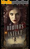 Of Dubious Intent: A Dark Artifice Novel