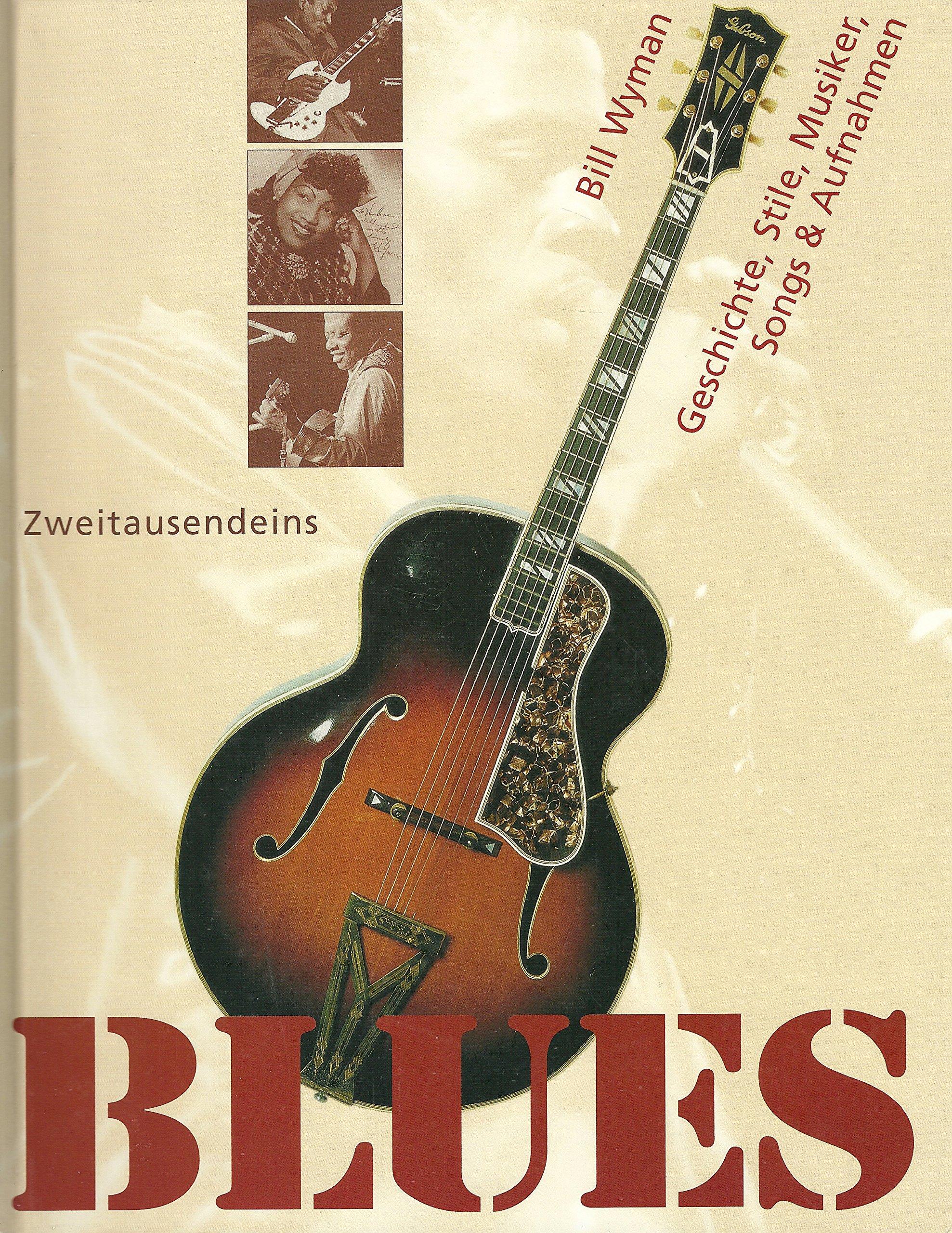 Blues: Geschichte, Stile, Musiker, Songs & Aufnahmen