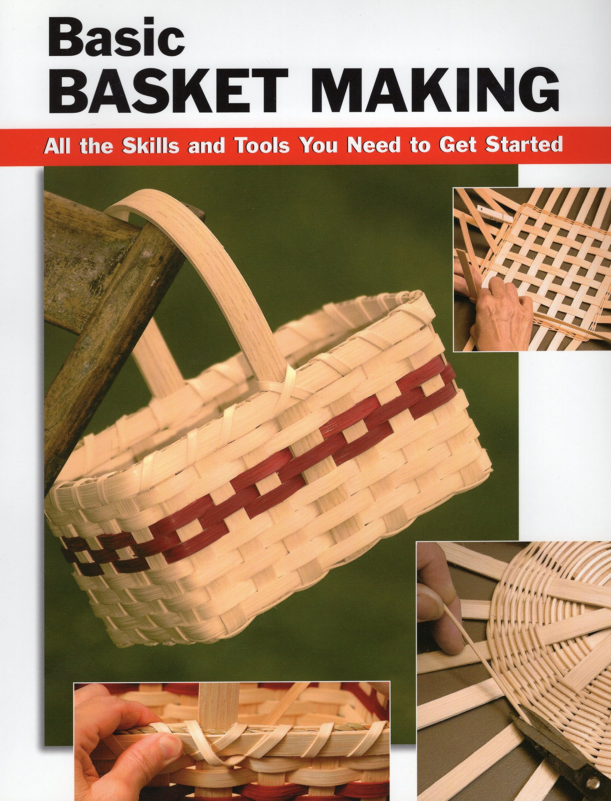 Basic Basket Making: All the Skills and Tools You Need to Get Started (How To Basics)