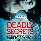 Deadly Secrets: Detective Erika Foster, Book 6